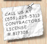 Contact information image, call us at 5 5 9 2 2 5 5 3 1 3. Contrators license number 8 1 7 3 0 8